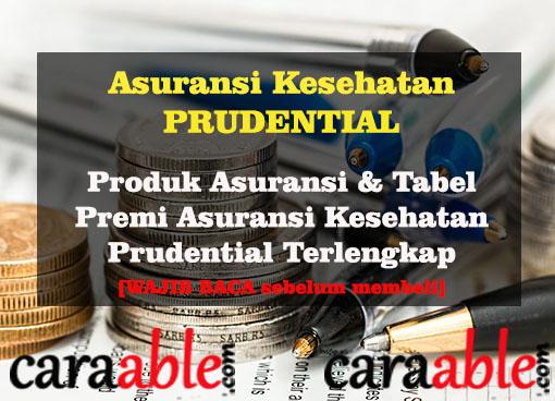 asuransi kesehatan Prudential dari produk dan premi asuransi sebelum membeli polis asuransi Prudential. Produk asuransi syariah dan non syariah juga.