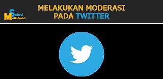 Melakukan Moderasi pada Akun Twitter