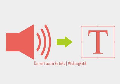 CONVERT Suara Menjadi TEKS Bahasa Indonesia