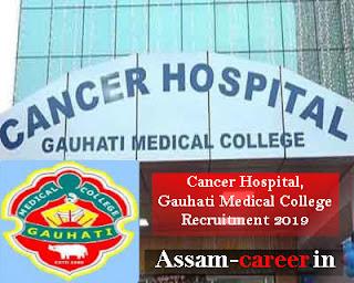 Cancer Hospital, Gauhati Medical College Recruitment 2019 : Medical