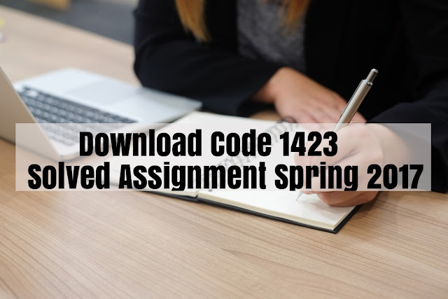 aiou code 1423 spring 2017 solved assignment