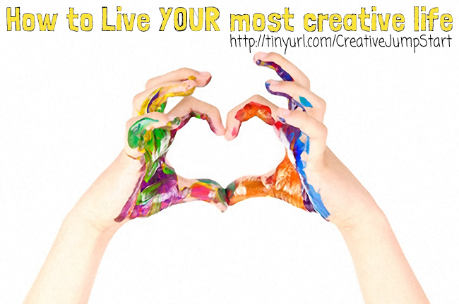 how to live your most creative life http://schulmanart.blogspot.com/2015/12/how-to-live-your-most-creative-life.html