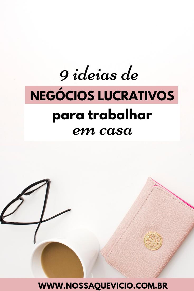 IDEIAS DE NEGÓCIOS LUCRATIVOS PARA TRABALHAR EM CASA