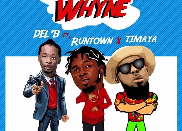 Del B Ft. Runtown X Timaya – Die For Yuh Whine