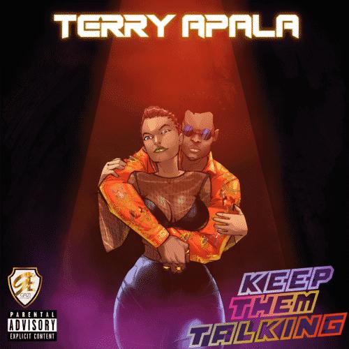 """Terry Apala – """"Keep Them Talking"""" [New Song] www.Mp3made.com.ng"""