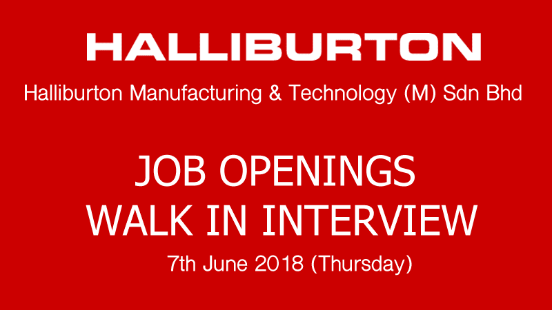 Halliburton Manufacturing & Technology (M) Sdn Bhd Walk-in Interview Jun 2018
