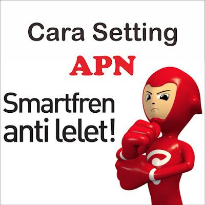 Cara Setting APN Smartfren 4G LTE Tercepat untuk Internet