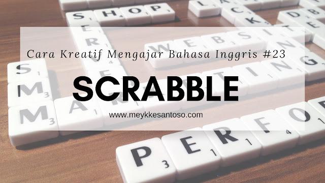 Cara Kreatif Mengajar Bahasa Inggris #23 : SCRABBLE