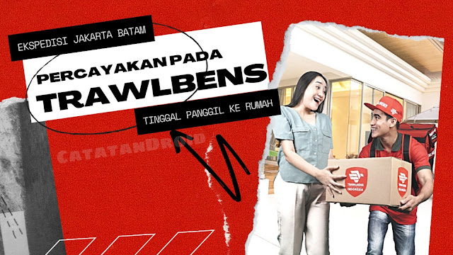 Ekspedisi Jakarta Batam, Percayakan Pada TrawlBens, Tinggal Panggil Ke Rumah!