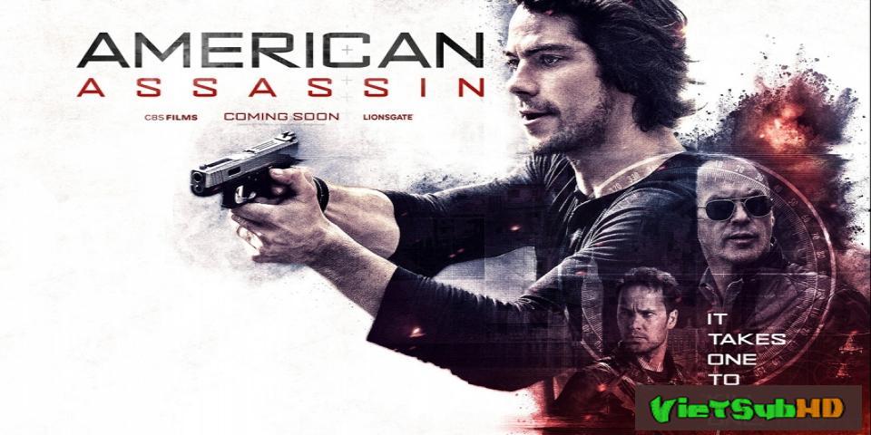 Phim Sát thủ kiểu Mỹ VietSub HD | American Assassin 2017