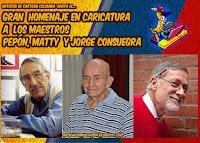 GRAN  HOMENAJE EN CARICATURA A  LOS MAESTROS PEPÓN, MATTY Y JORGE CONSUEGRA