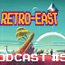 Retro East Podcast #54