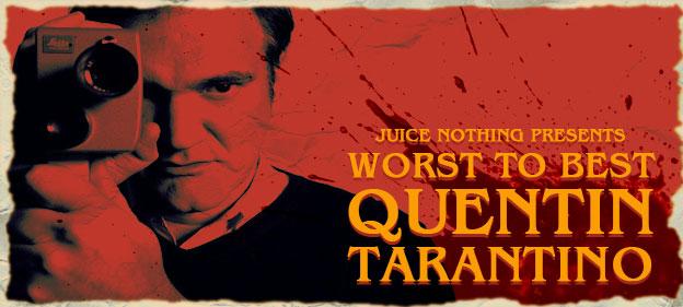 Worst to Best: Quentin Tarantino