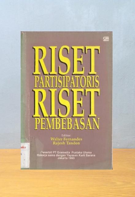 RISET PARTISIPATORIS RISET PEMBEBASAN, Walter Fernandes & Rajesh Tandon
