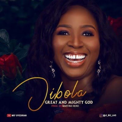 Jibola – Great And Mighty God