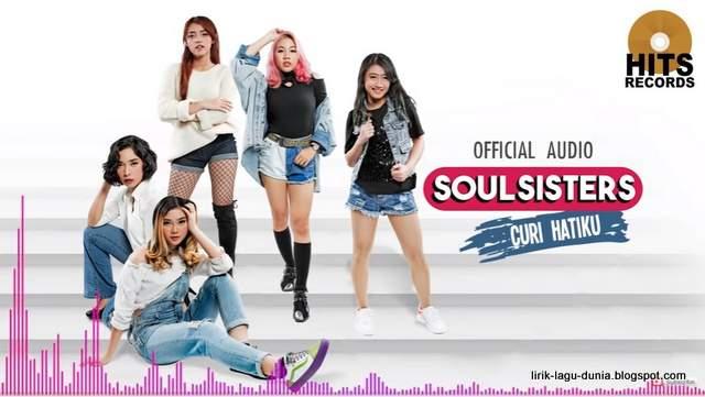 Lirik Lagu Soul Sisters - Curi Hatiku