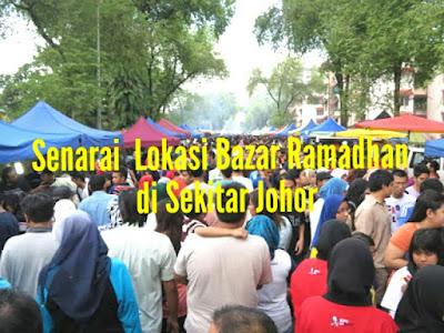 Senarai Lokasi Bazar Ramadhan di Sekitar Johor