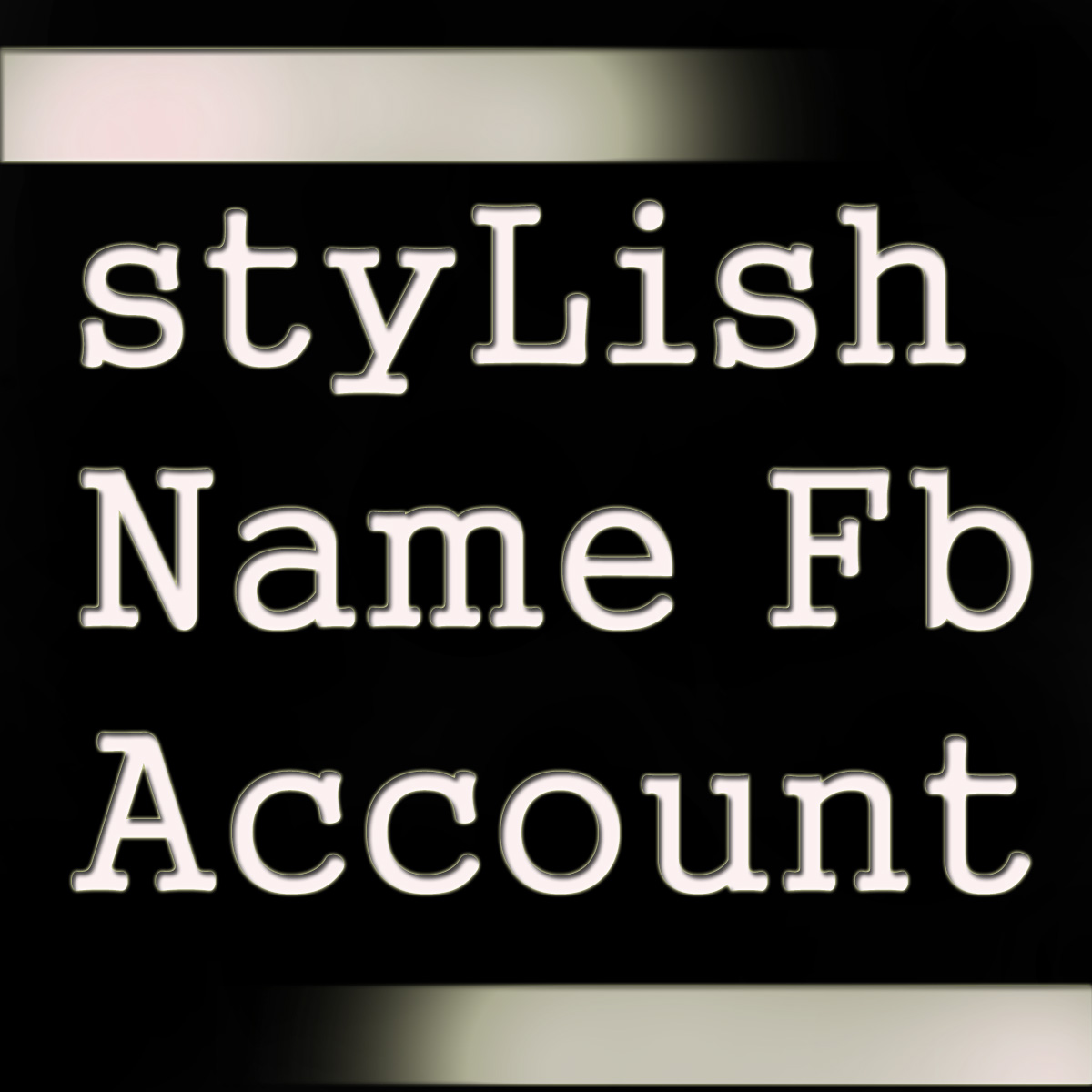 Unique tricks: HOW TO MAKE STYLISH NAME FB ACCOUNT