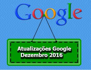 Google atualização 07 Dezembro 2016