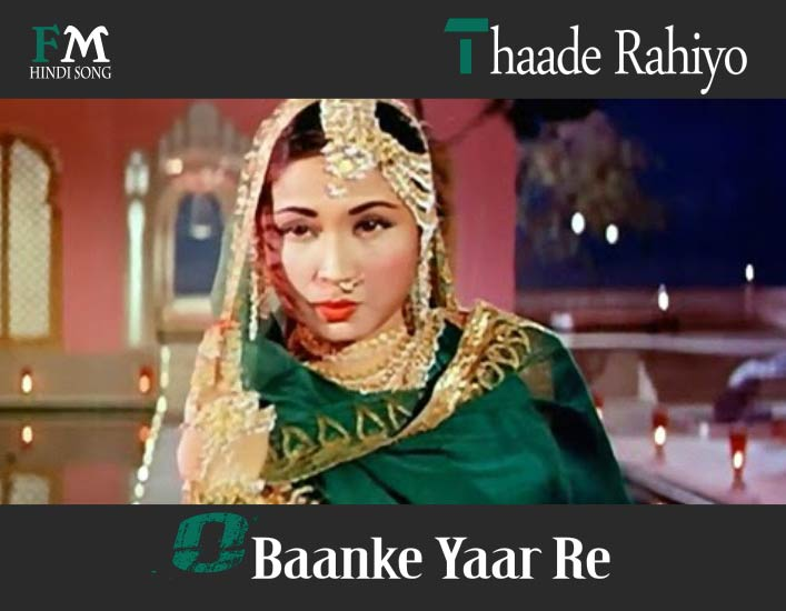 Thaade=Rahiyo-O-Baanke-Yaar-Re-Pakeezah-1972