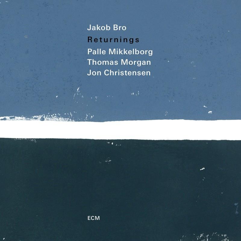 Republic of Jazz  Jakob Bro - Returnings (ECM 2018) 44a943f4880