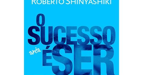 O Sucesso E Ser Feliz Roberto Shinyashiki Pdf