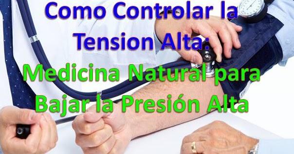 Como Controlar la Tension Alta: Medicina Natural para..