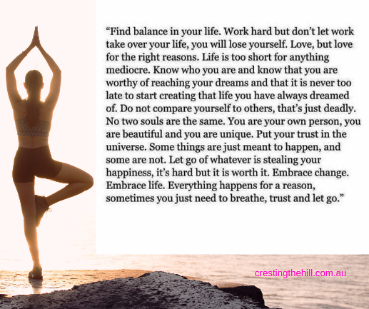 Find balance in your life - getting the balance right means taking a breath and letting go. #balance #lettinggo