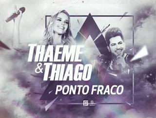 Baixar Ponto Fraco - Thaeme e Thiago Part. Rick e Nogueira Grátis