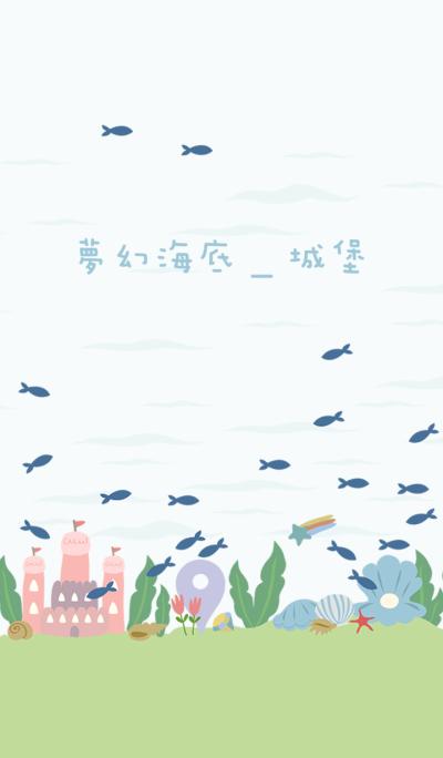 Dreamy Undersea-Castle
