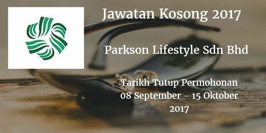 Jawatan Kosong  Parkson Lifestyle Sdn Bhd  08 September - 15 Oktober 2017