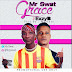 F! MUSIC: Mr Swat Ft ExzyB - Grace | @FoshoENT_Radio