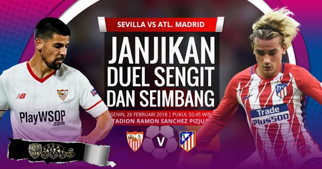 Prediksi Sevilla Vs Atletico Madrid, Senin 26 February 2018 Pukul 02.45 WIB