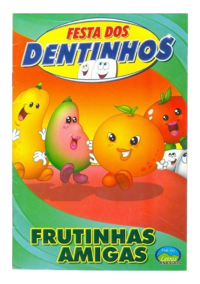 FESTA DOS DENTINHOS - FRUTINHAS AMIGAS.