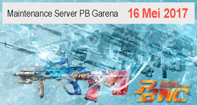 Maintenance PB Garena 16 Mei 2017