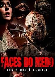Faces do Medo Bem Vindo à Família Dublado HD