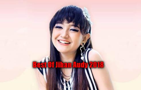20 Lagu Jihan Audy Terbaru Mp3 2018 Full Album Rar, Jihan Audy, Dangdut Koplo,