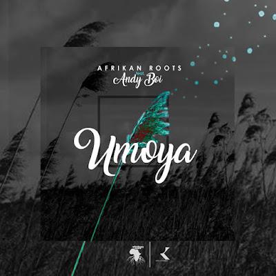 Afrikan Roots Ft. Andyboi - uMoya