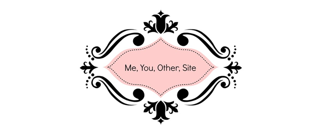 Me, You, Other, Site