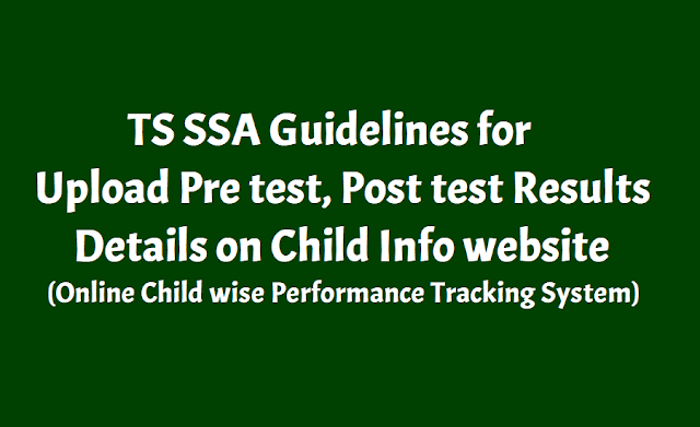 guidelines for upload the child performance on childinfo website - ts samagra shikshy abhiyan has introduced the online child wise performance tracking system for tracking child wise performance through child info website for the academic year 2018-19