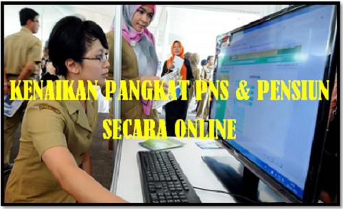 Kenaikan Pangkat PNS dan Pensiun Secara Online Terbaru