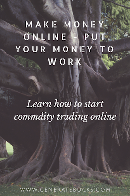 How to start commodity trading online -Generatebucks