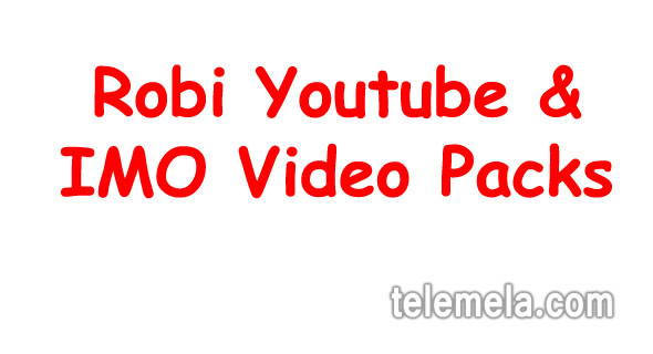 robi youtube and imo video packs