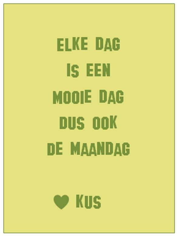 maandag spreuken Welcome to the official blog of RixtRegina: Spreuk van Kus maandag spreuken