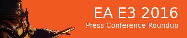 E3 2016: EA Press Conference Roundup