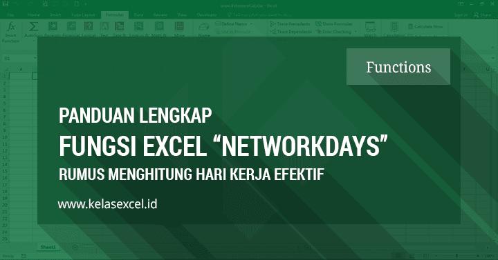 Fungsi NETWORKDAYS, Cara Menghitung Hari Kerja Efektif di Excel
