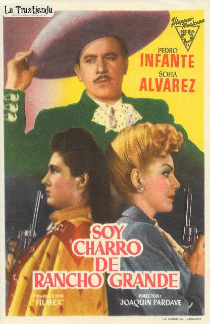 Soy Charro de Rancho Grande - Programa de Cine - Pedro Infante - Sofia Alvarez - René Cardona