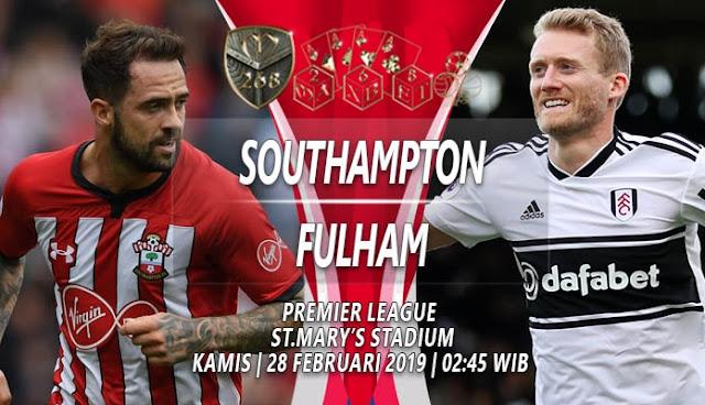 Prediksi Southampton vs Fulham, Kamis 28 Februari 2019 Pukul 02:45 WIB