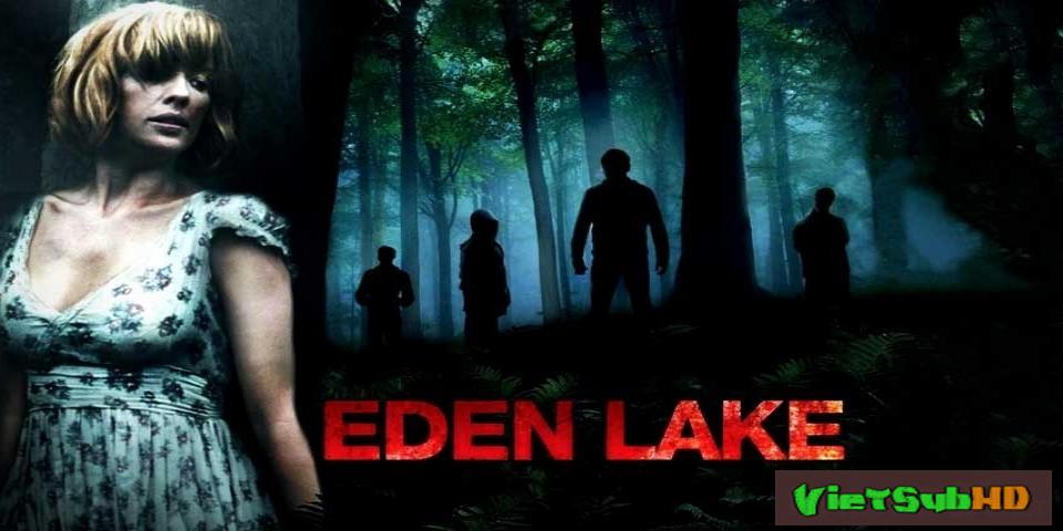 Phim Sát Nhân Bên Hồ VietSub HD | Eden Lake 2008