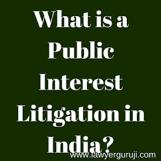 What is a Public Interest Litigation in India?